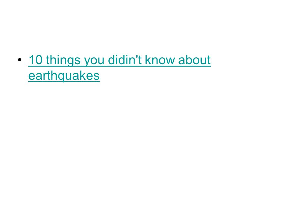 10 things you didin't know about earthquakes10 things you didin't know about earthquakes