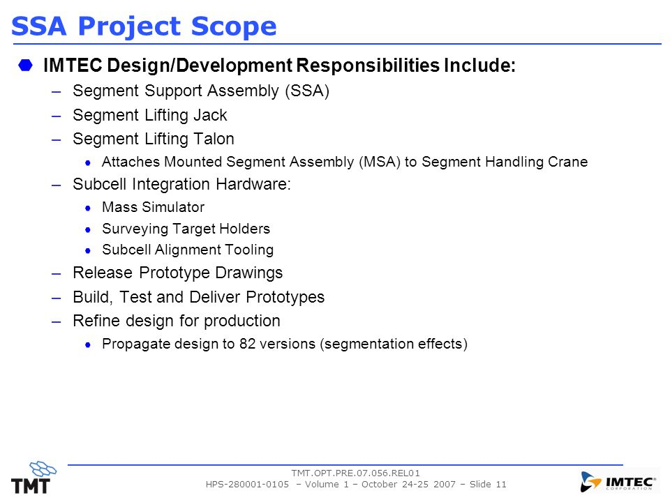 TMT.OPT.PRE.07.056.REL01 HPS-280001-0105 – Volume 1 – October 24-25 2007 – Slide 11 SSA Project Scope IMTEC Design/Development Responsibilities Includ