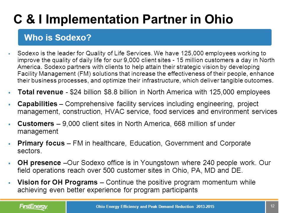 12 C & I Implementation Partner in Ohio  Sodexo is the leader for Quality of Life Services.