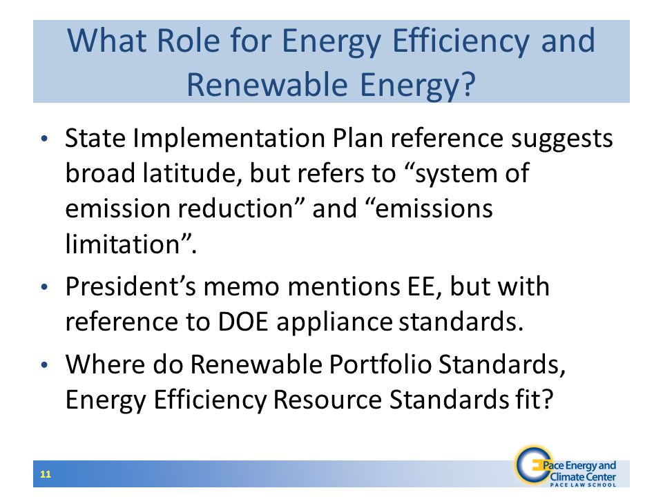 "11 What Role for Energy Efficiency and Renewable Energy? State Implementation Plan reference suggests broad latitude, but refers to ""system of emissio"