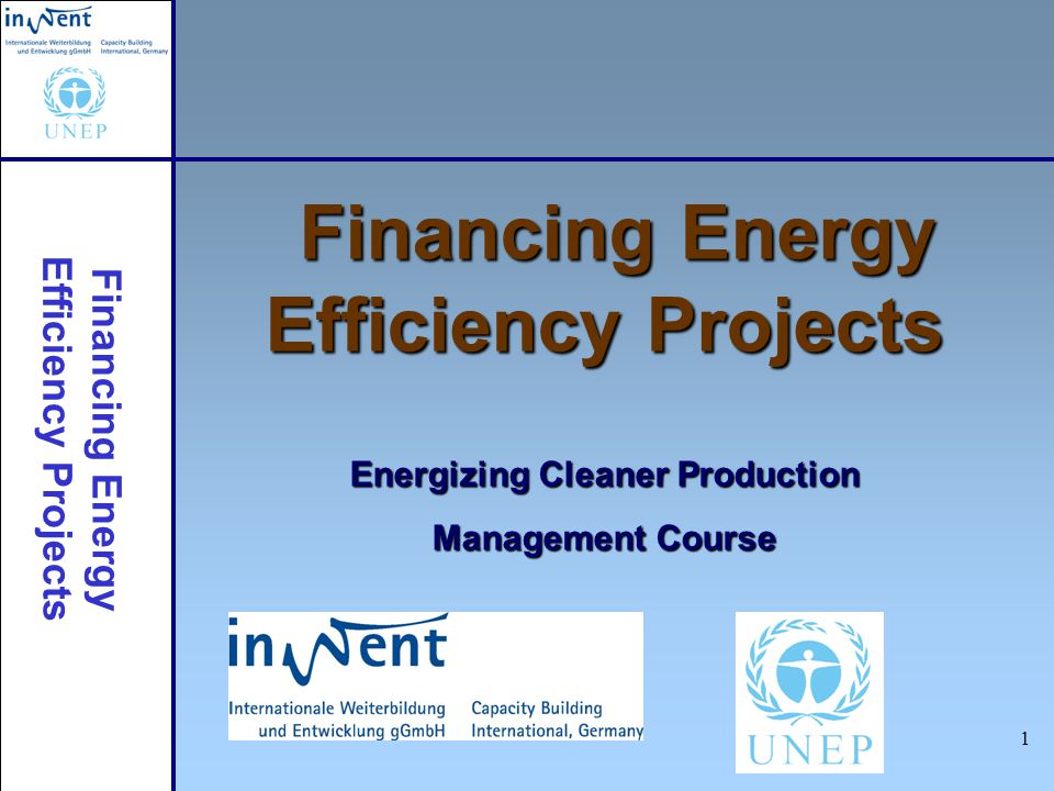 Financing Energy Efficiency Projects 2 Session Agenda: The finance barrier Four financial mechanisms Conclusions Roles of policy makers, industry and financial sector