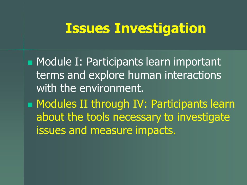Issues Investigation Module I: Participants learn important terms and explore human interactions with the environment.