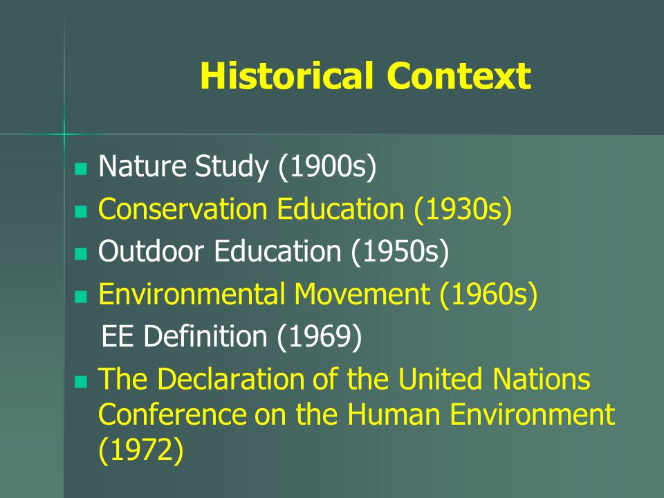 Historical Context Belgrade Charter, 1975 Tbilisi, 1977 Our Common Future Report, The World Commission on Environment and Development ( the Brundtland Commission ), 1987 Rio (1992) – Agenda 21 The Earth Charter (2000)
