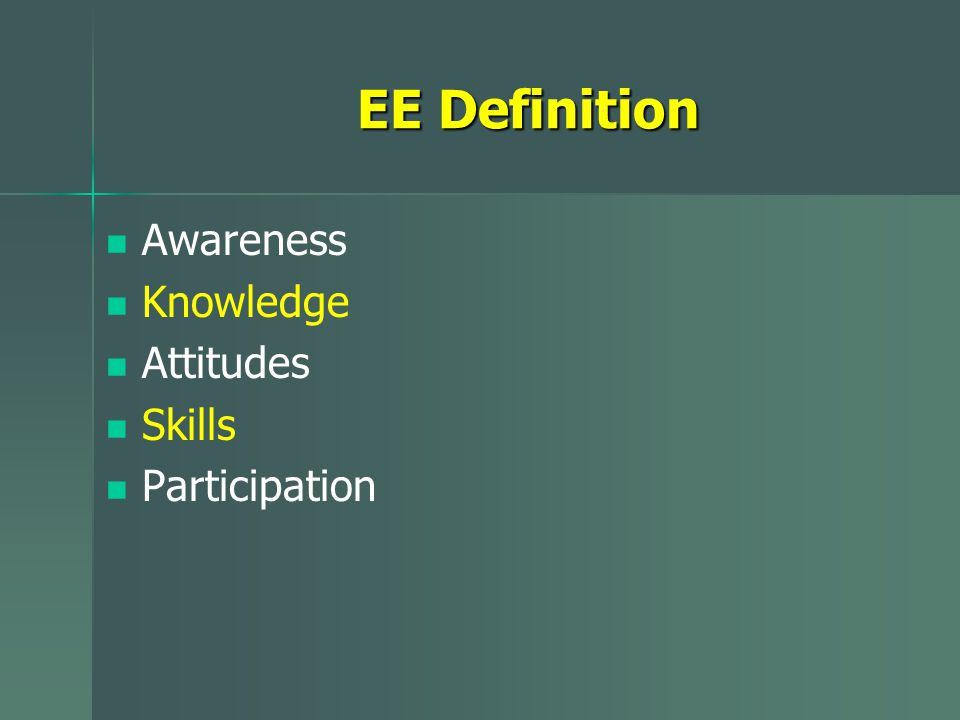 EE Definition Awareness Knowledge Attitudes Skills Participation