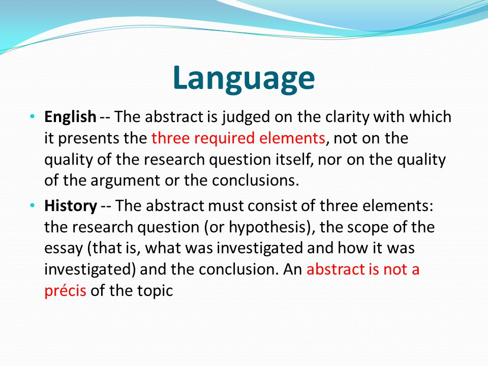 Language English -- The abstract is judged on the clarity with which it presents the three required elements, not on the quality of the research quest