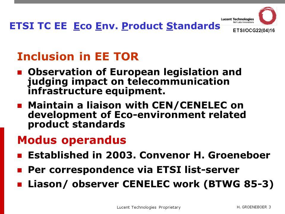 H. GROENEBOER 3 Lucent Technologies Proprietary ETSI/OCG22(04)16 ETSI TC EE Eco Env.