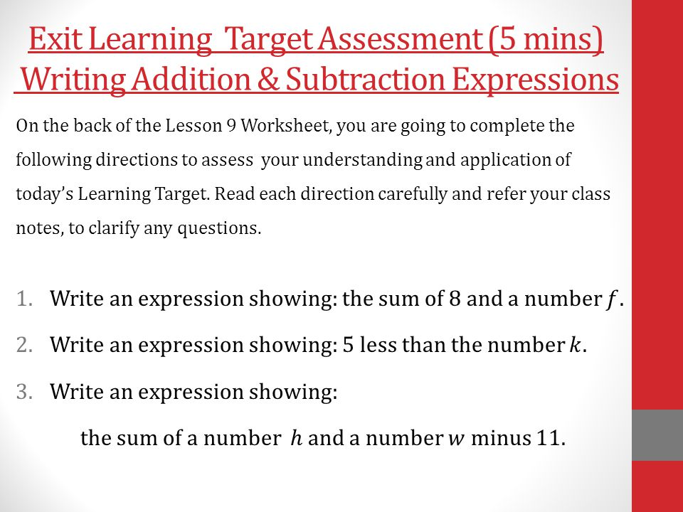 Exit Learning Target Assessment (5 mins) Writing Addition & Subtraction Expressions