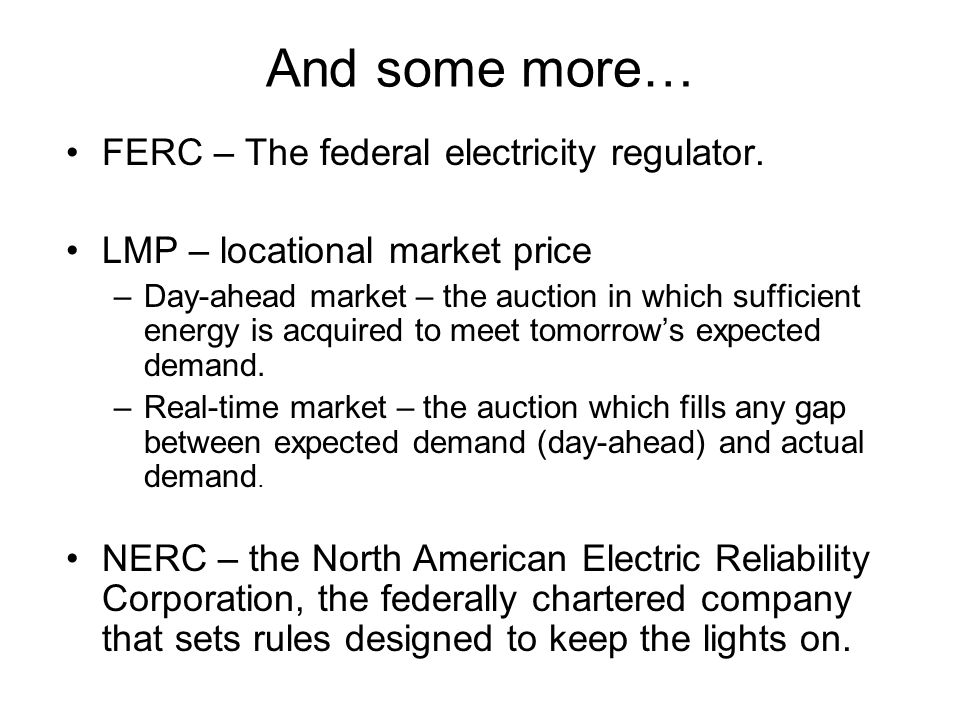 And some more… FERC – The federal electricity regulator.
