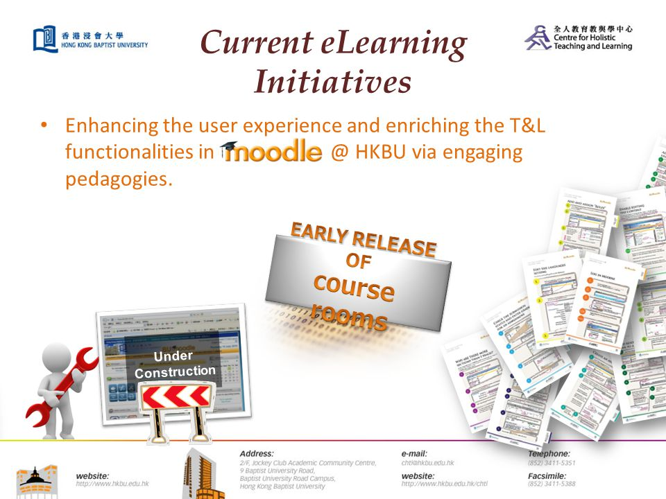 Current eLearning Initiatives Enhancing the user experience and enriching the T&L functionalities in Moodle @ HKBU via engaging pedagogies.