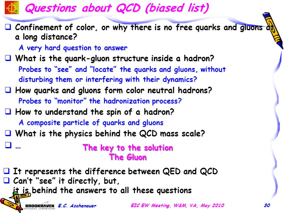 Questions about QCD (biased list)  Confinement of color, or why there is no free quarks and gluons at a long distance? A very hard question to answer