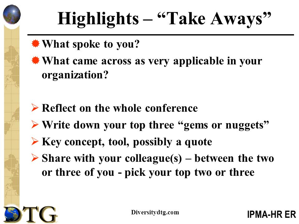 IPMA-HR ER Diversitydtg.com Highlights – Take Aways  What spoke to you.