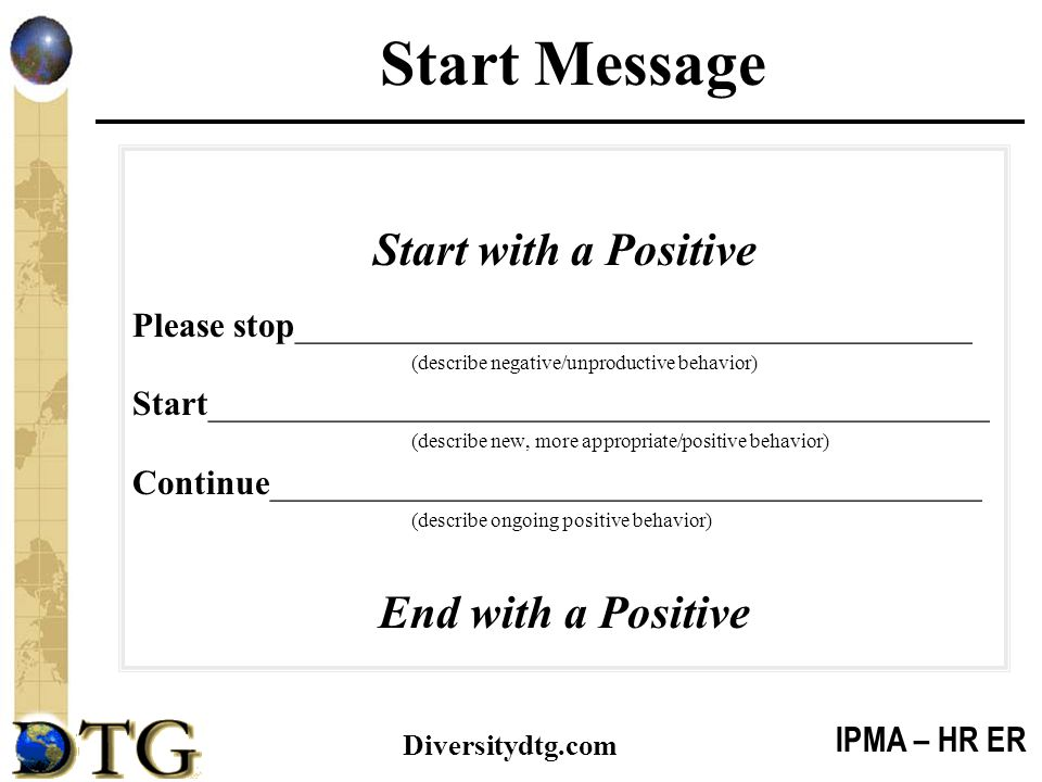 IPMA – HR ER Diversitydtg.com Start Message Start with a Positive Please stop_______________________________________ (describe negative/unproductive b