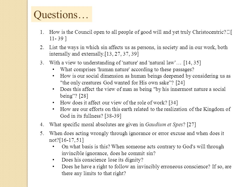 Questions… 1.How is the Council open to all people of good will and yet truly Christocentric? [ 11- 39 ] 2.List the ways in which sin affects us as pe