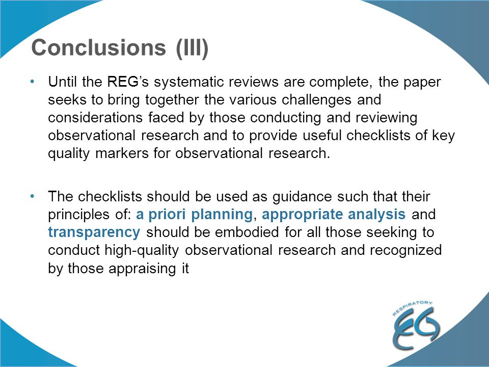 Conclusions (III) Until the REG's systematic reviews are complete, the paper seeks to bring together the various challenges and considerations faced b