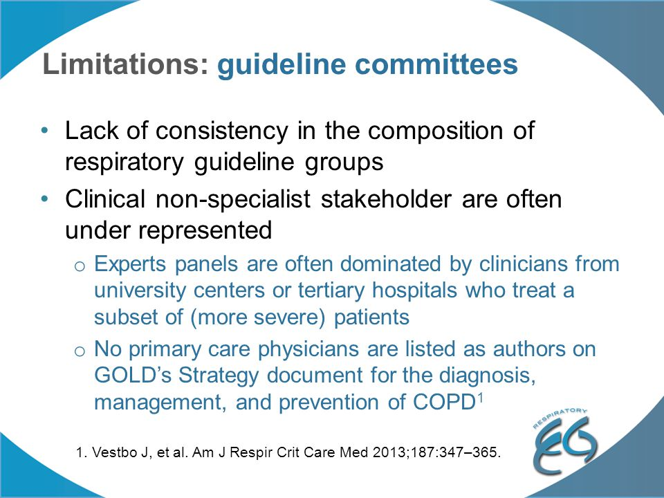 Limitations: guideline committees Lack of consistency in the composition of respiratory guideline groups Clinical non-specialist stakeholder are often
