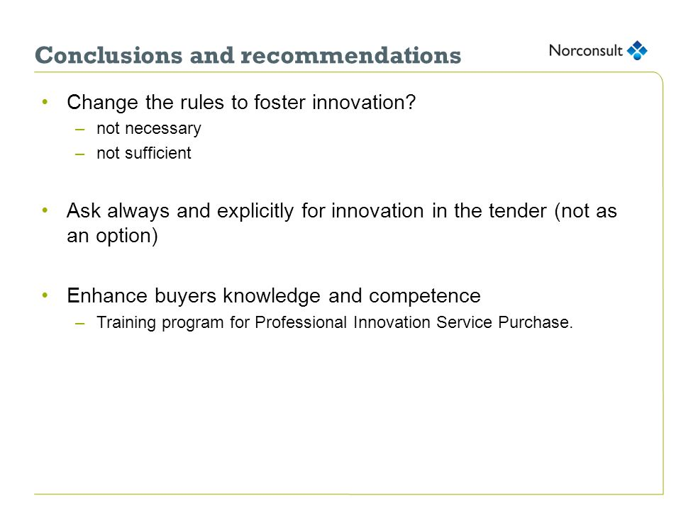 Conclusions and recommendations Change the rules to foster innovation.