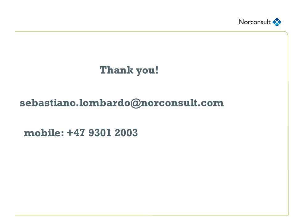 sebastiano.lombardo@norconsult.com mobile: +47 9301 2003 Thank you!