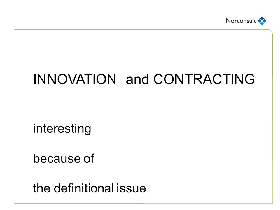 INNOVATION and CONTRACTING interesting because of the definitional issue