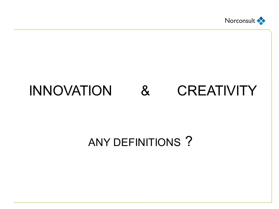 INNOVATION & CREATIVITY ANY DEFINITIONS