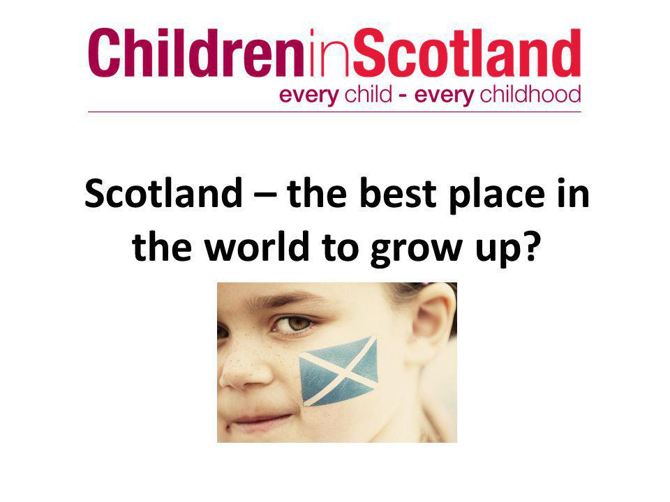 Scotland – the best place in the world to grow up