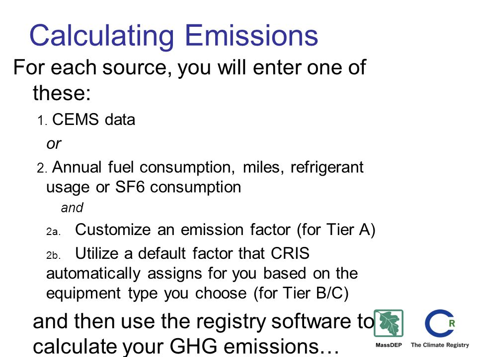 Calculating Emissions For each source, you will enter one of these: 1.