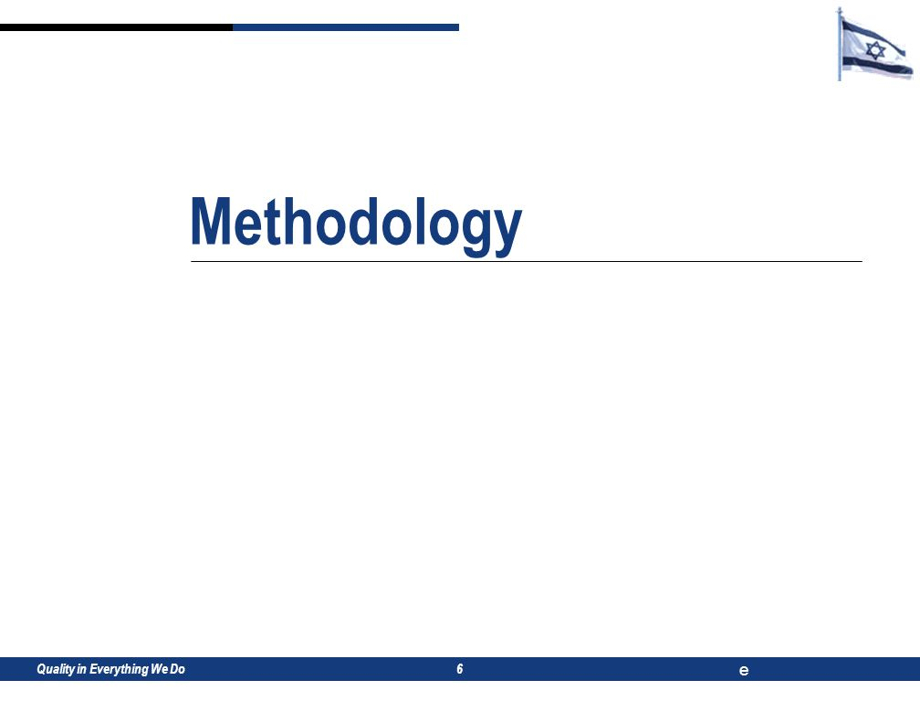 Quality in Everything We Do e 6 Methodology