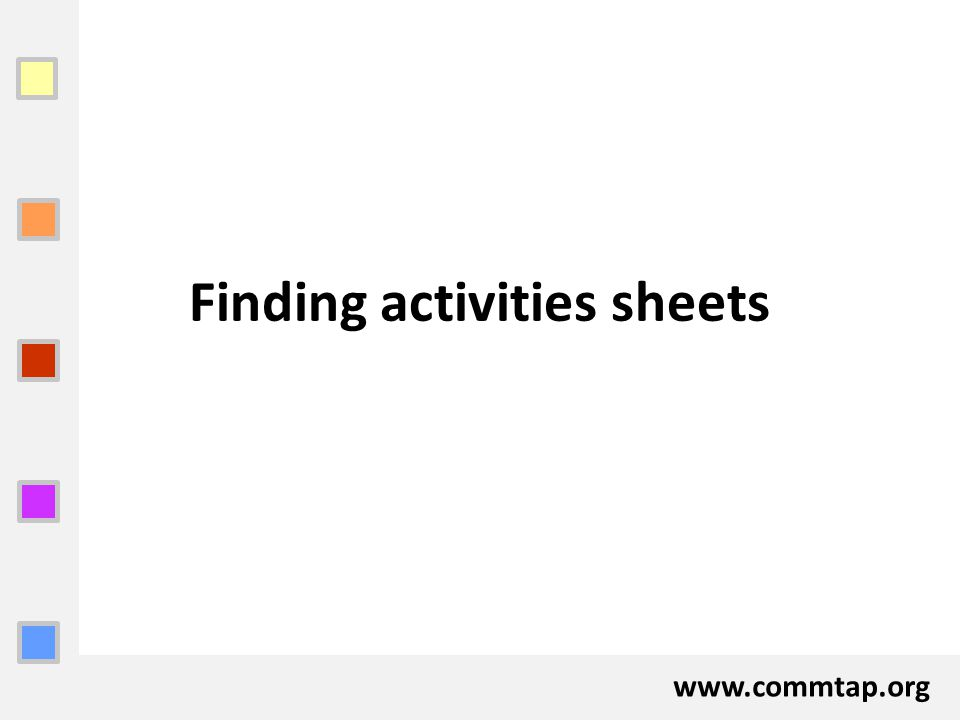 www.commtap.org Finding activities sheets