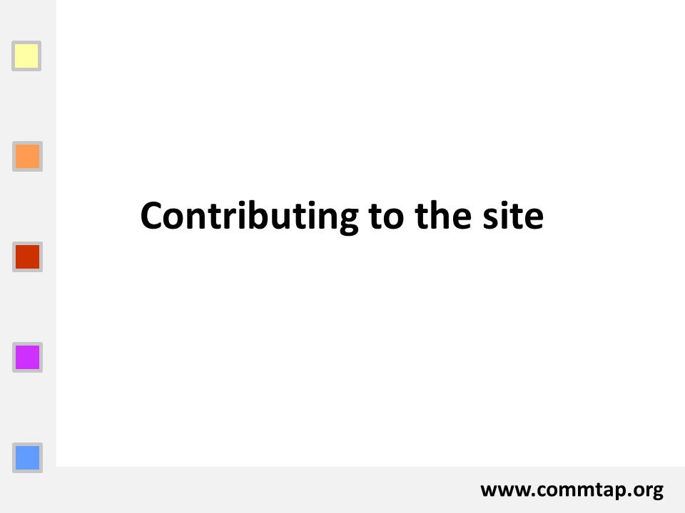 www.commtap.org Contributing to the site