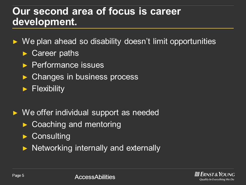 AccessAbilities Page 5 Our second area of focus is career development.
