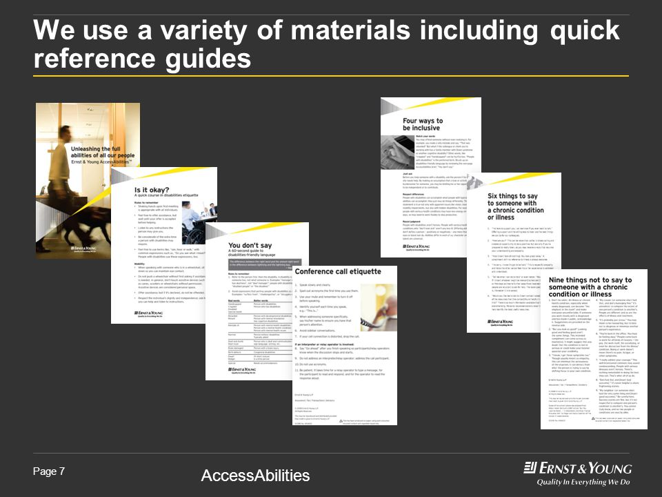 AccessAbilities Page 7 We use a variety of materials including quick reference guides