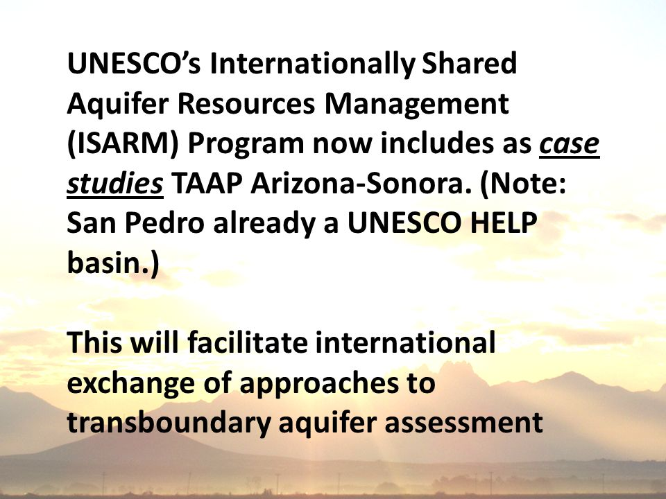 UNESCO's Internationally Shared Aquifer Resources Management (ISARM) Program now includes as case studies TAAP Arizona-Sonora.