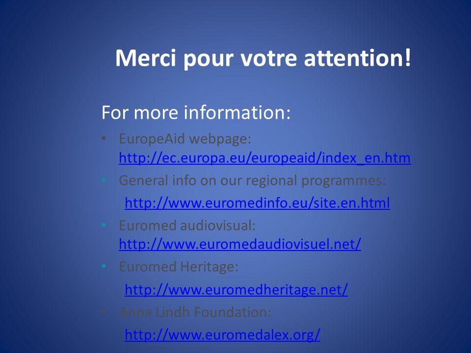Merci pour votre attention! For more information: EuropeAid webpage: http://ec.europa.eu/europeaid/index_en.htm http://ec.europa.eu/europeaid/index_en