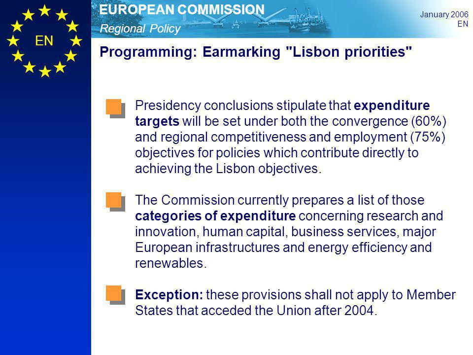 Regional Policy EUROPEAN COMMISSION January 2006 EN Programming: Earmarking
