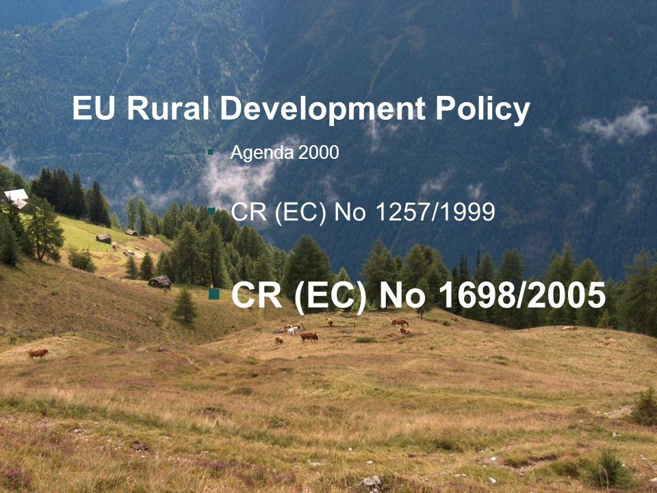 CEPF RD Conference 21-22 September 2006 5 EU Rural Development Policy  Agenda 2000  CR (EC) No 1257/1999  CR (EC) No 1698/2005