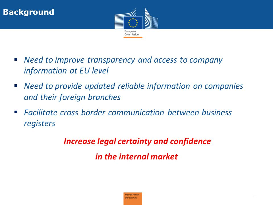  Need to improve transparency and access to company information at EU level  Need to provide updated reliable information on companies and their for