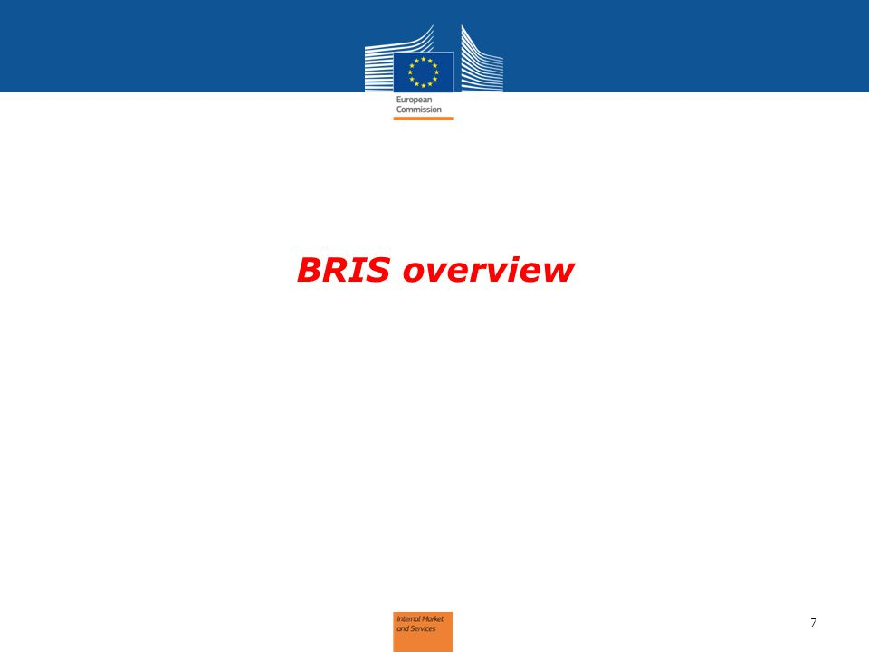 Business Registers Interconnection System (BRIS) E-Justice Portal Citizens Other companies Administrations MS BR E MS BR C Search Platform EU Central Platform MS BR D cross-border merger notification MS BR A Cross-border Mergers MS BR B Foreign branch disclosure Following notification from BR B, BRs D and E strike-off the branches Information on companies and branches Following notification from BR A, BR C strikes off merging company notification on company winding-up/insolvency and striking-off BRIS = MS Business Registers, the Platform and the Portal 1 3 2