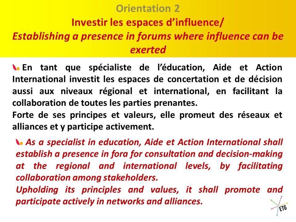 Proposition 1 : Le Discour Orientation 1 Le Discours / The discourse Aide et Action International développe un discours commun qui rend compte de sa vision du développement comme processus de transformation sociale.