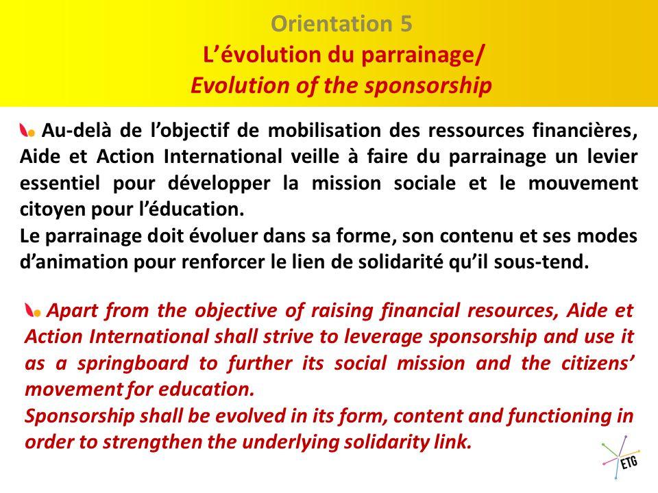 Proposition 1 : Le Discour Orientation 4 Le développement du mouvement citoyen pour l'éducation Development of a citizens' movement for education Aide et Action International promeut des liens de solidarité durables pour développer le mouvement citoyen pour l'éducation.