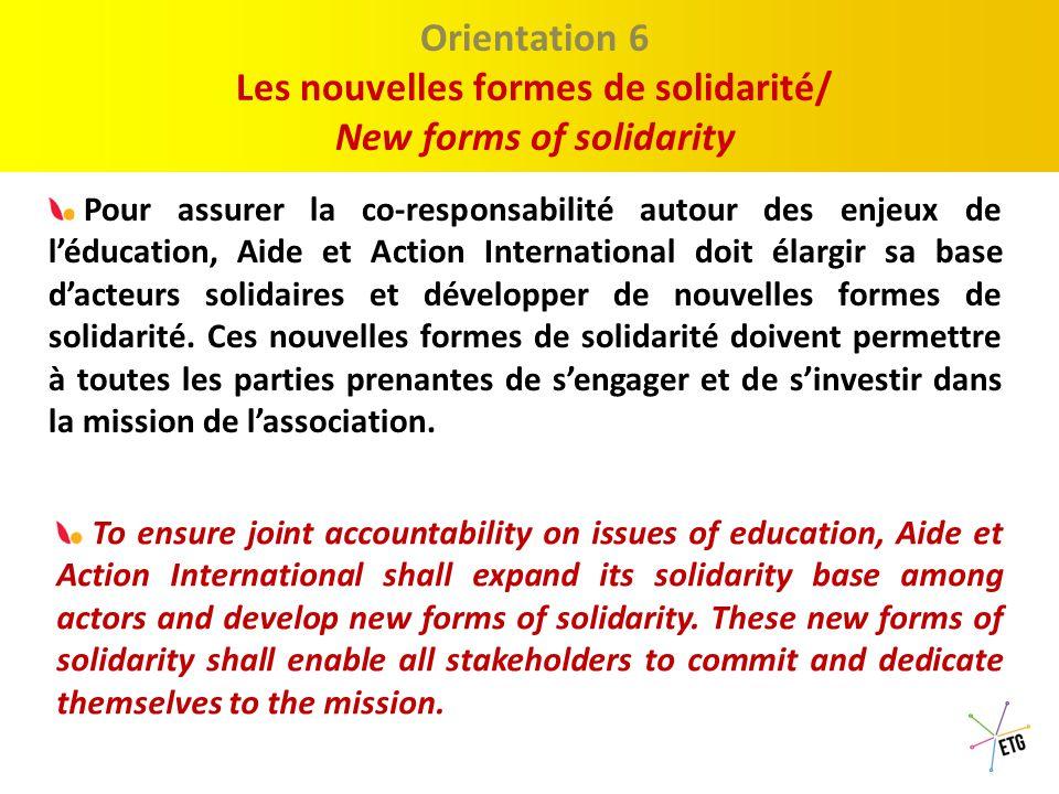 Proposition 1 : Le Discour Orientation 5 L'évolution du parrainage/ Evolution of the sponsorship Au-delà de l'objectif de mobilisation des ressources financières, Aide et Action International veille à faire du parrainage un levier essentiel pour développer la mission sociale et le mouvement citoyen pour l'éducation.