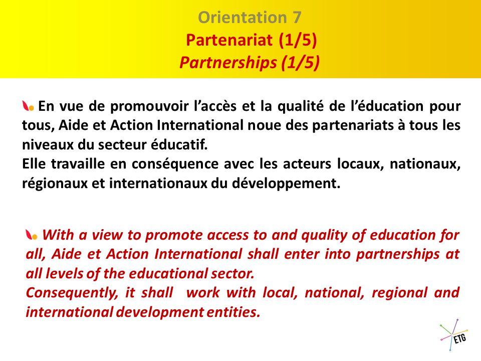 Proposition 1 : Le Discour Orientation 6 Les nouvelles formes de solidarité/ New forms of solidarity Pour assurer la co-responsabilité autour des enjeux de l'éducation, Aide et Action International doit élargir sa base d'acteurs solidaires et développer de nouvelles formes de solidarité.