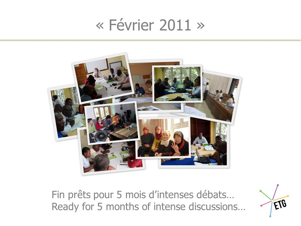 2010 : l'année du lancement / the starting year Validation des thèmes / Themes' validation Début 2010 Consultation sur les thèmes à débattre.