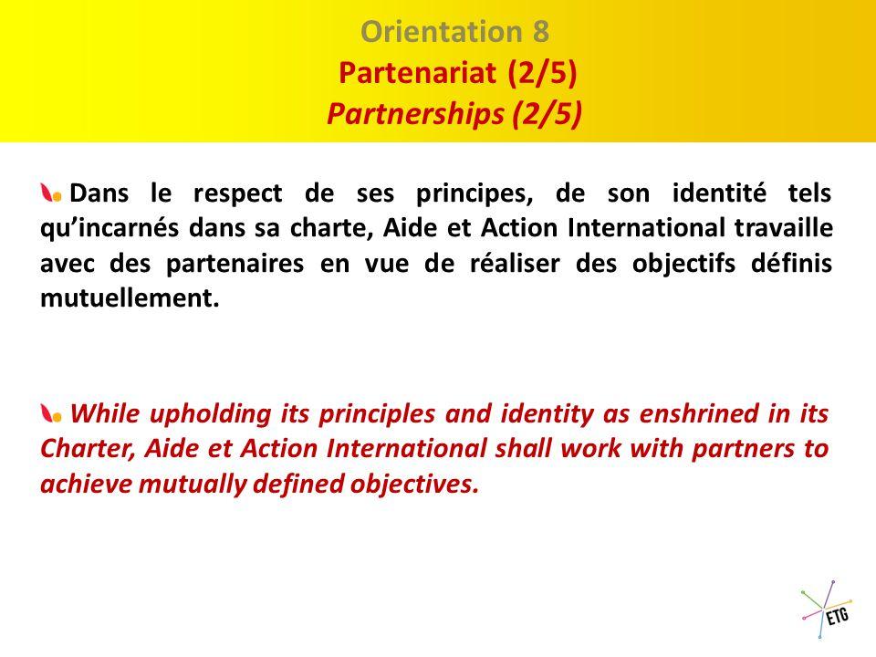 Proposition 1 : Le Discour Orientation 7 Partenariat (1/5) Partnerships (1/5) En vue de promouvoir l'accès et la qualité de l'éducation pour tous, Aide et Action International noue des partenariats à tous les niveaux du secteur éducatif.