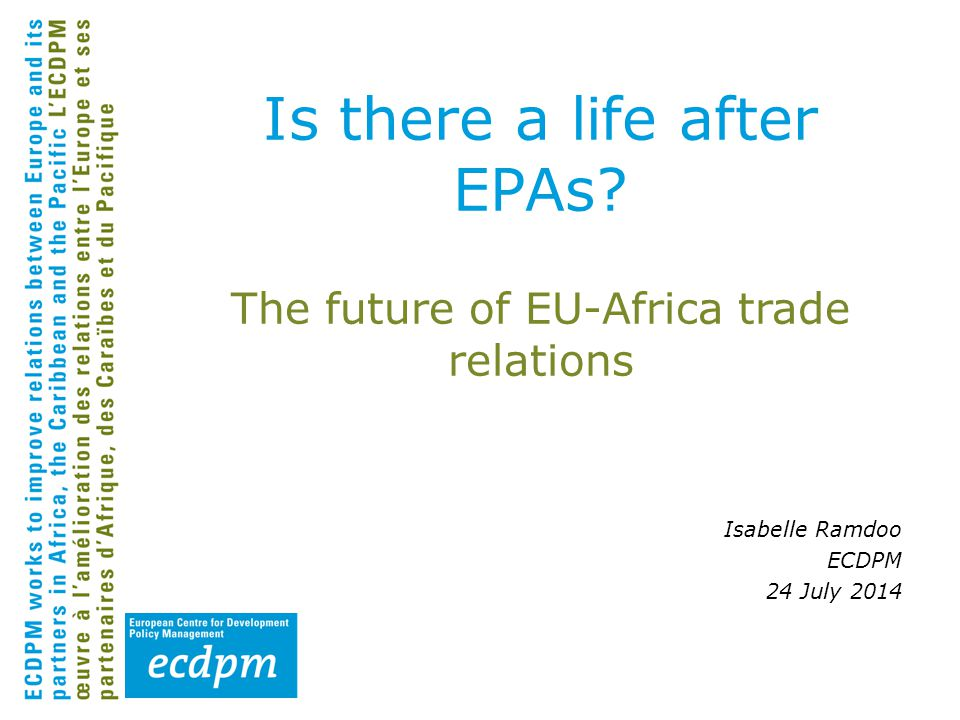 Part 1 : State of play of the relationship between EU and African regions/countries Who's in.