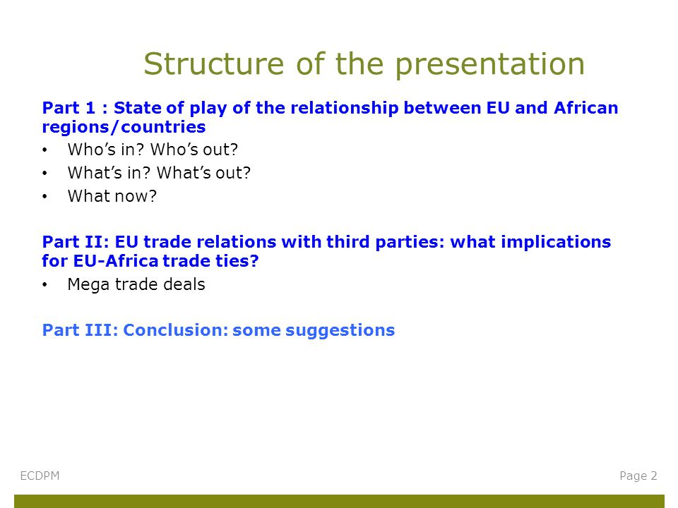 Part 1 : State of play of the relationship between EU and African regions/countries Who's in? Who's out? What's in? What's out? What now? Part II: EU