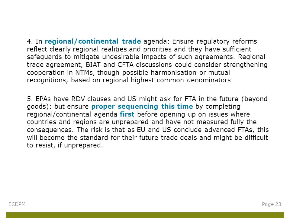 4. In regional/continental trade agenda: Ensure regulatory reforms reflect clearly regional realities and priorities and they have sufficient safeguar