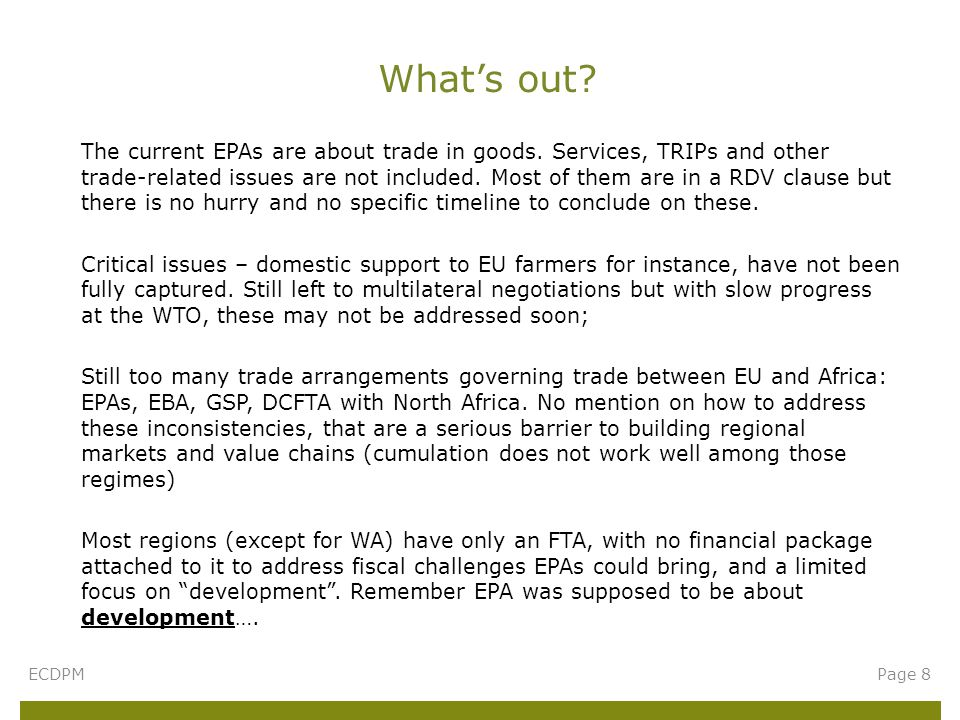 The way EPAs are designed currently: will maintain the status quo in terms of trade flows (i.e maintain access to EU for unprocessed goods) Implication for BIAT.
