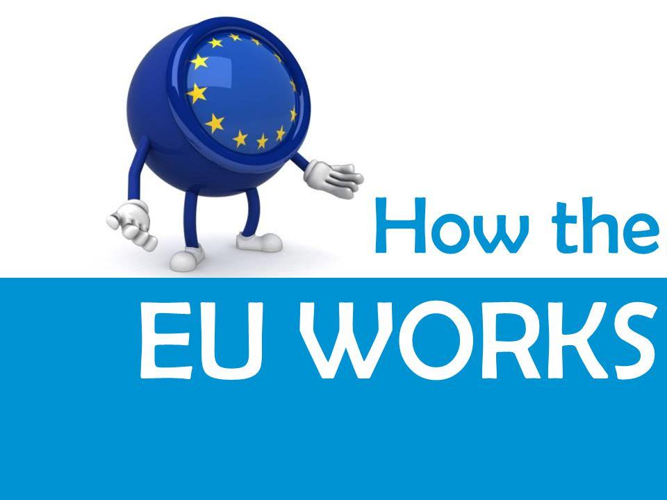 How the EU WORKS