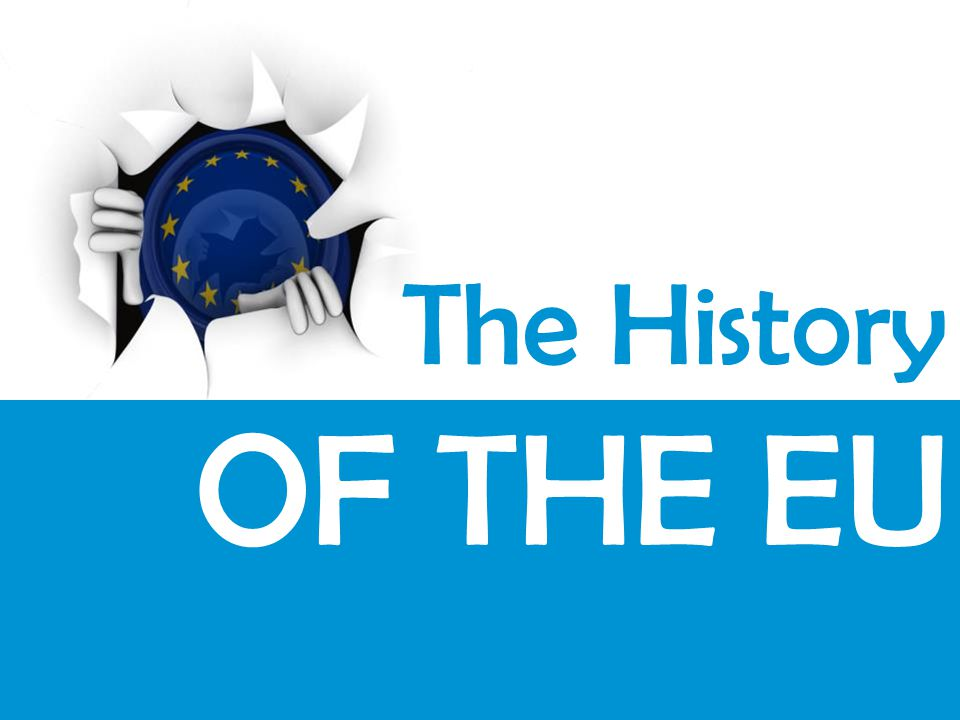 The History OF THE EU