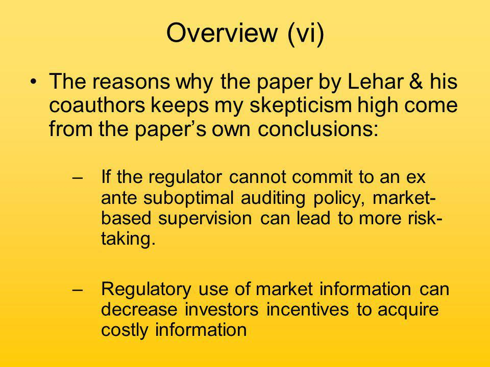 Lehar, Seppi & Strobl (i) The model is made up of two blocks: –A inspection game between a bank & a supervisor –A competitive market-making securities market for the bank's stock, with a potentially informed trader (IT) The blocks interact non-trivially