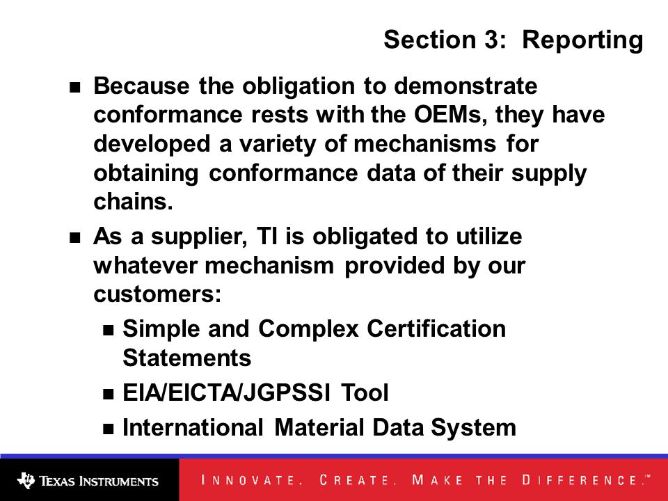 Section 3: Reporting Because the obligation to demonstrate conformance rests with the OEMs, they have developed a variety of mechanisms for obtaining conformance data of their supply chains.